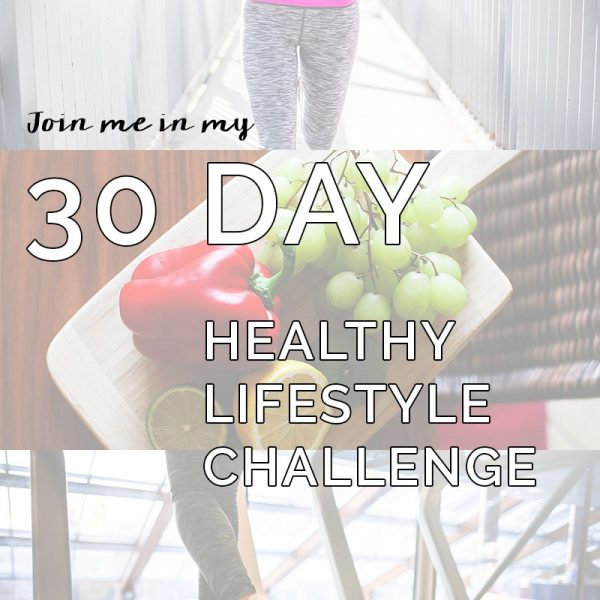 My 30 Day Healthy Lifestyle Challenge