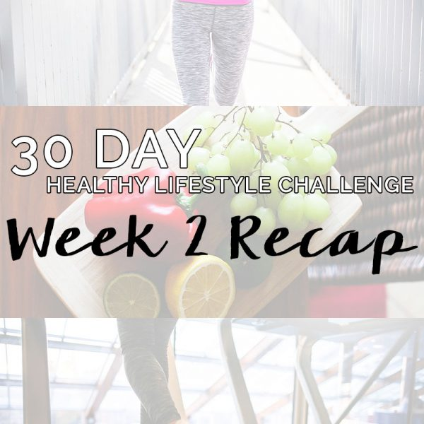 30 Day Healthy Lifestyle Challenge: Week 2 Recap